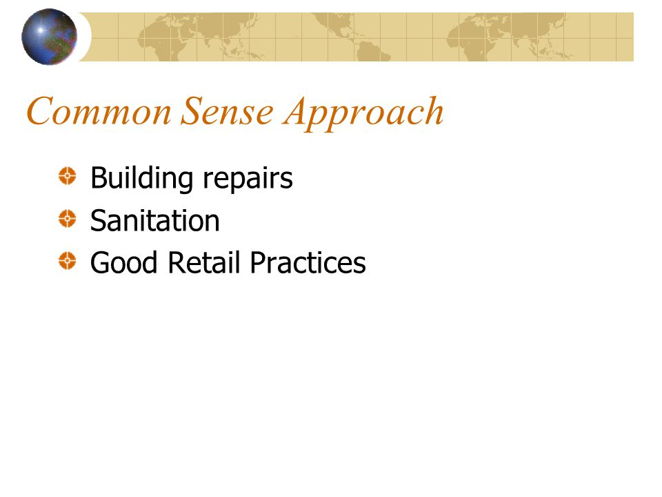 Common Sense Approach Building repairs Sanitation Good Retail Practices