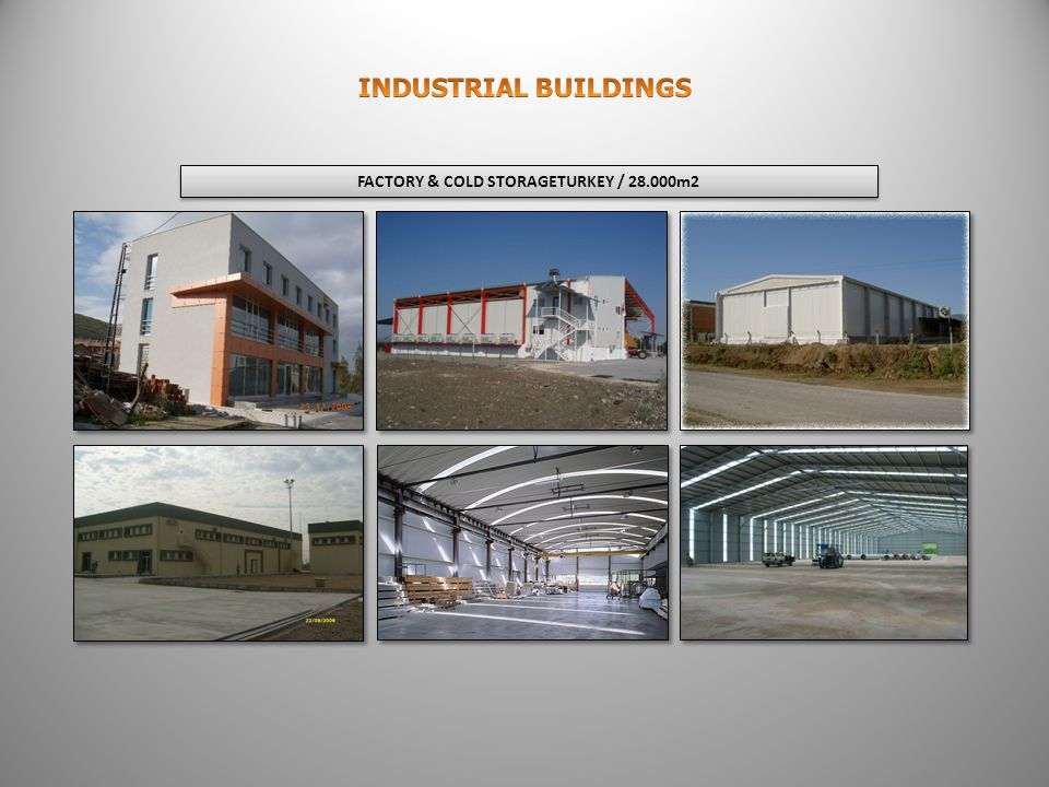 11 FACTORY & COLD STORAGETURKEY / 28.000m2