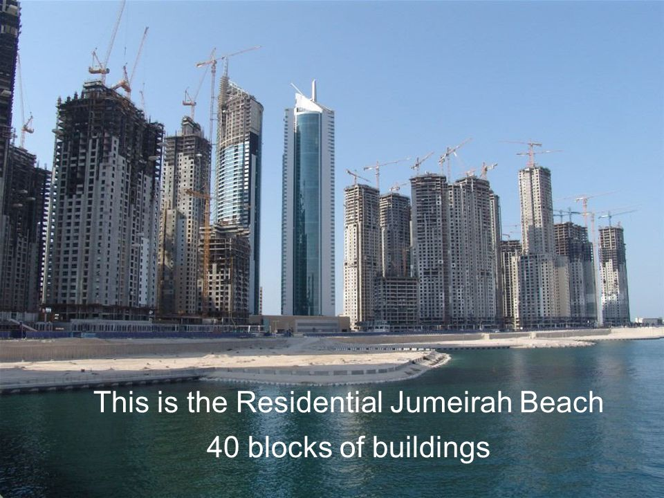This is the Residential Jumeirah Beach 40 blocks of buildings