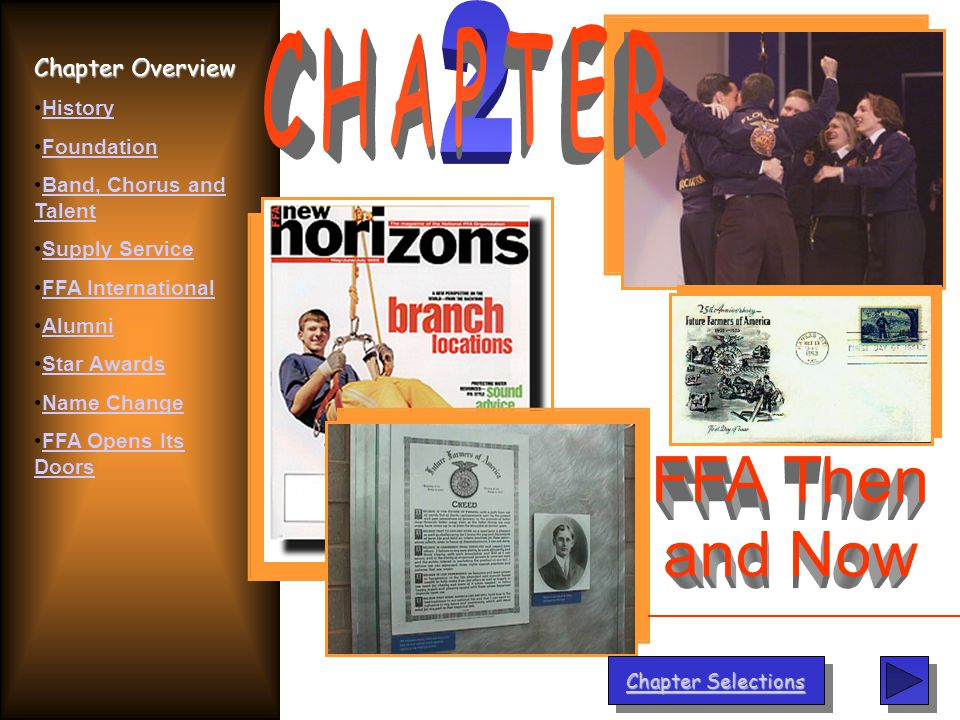 Chapter Selections Chapter Selections Chapter Overview History Foundation Band, Chorus and TalentBand, Chorus and Talent Supply Service FFA International Alumni Star Awards Name Change FFA Opens Its DoorsFFA Opens Its Doors