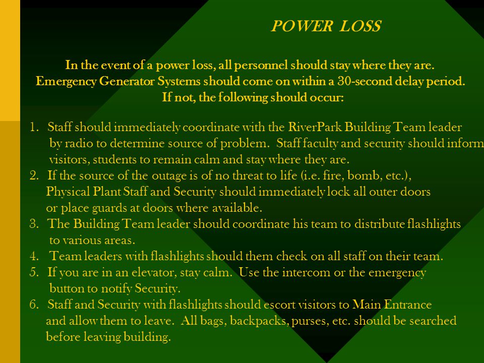 POWER LOSS In the event of a power loss, all personnel should stay where they are.
