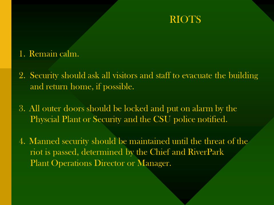RIOTS 1.Remain calm.2.