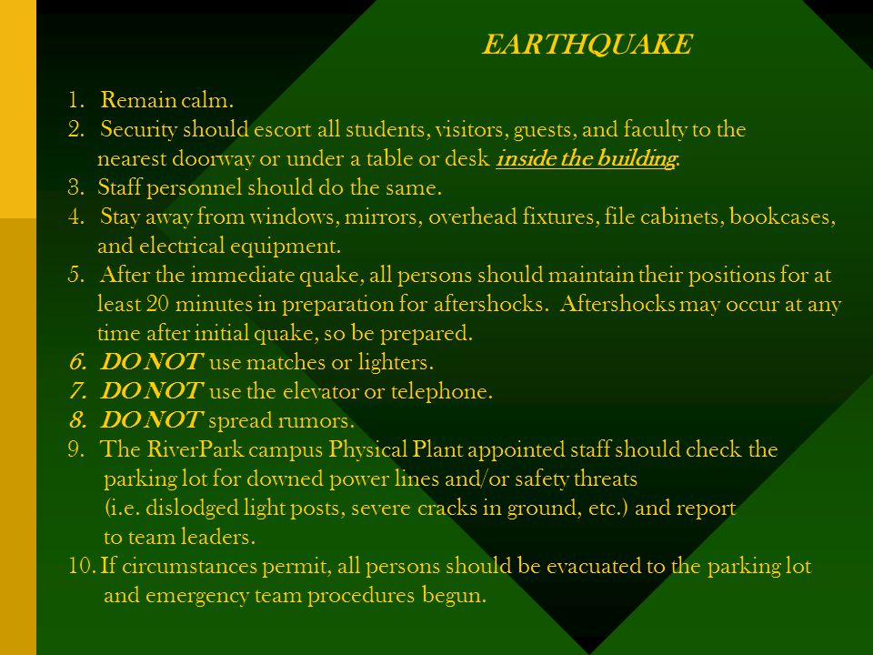 EARTHQUAKE 1.Remain calm.