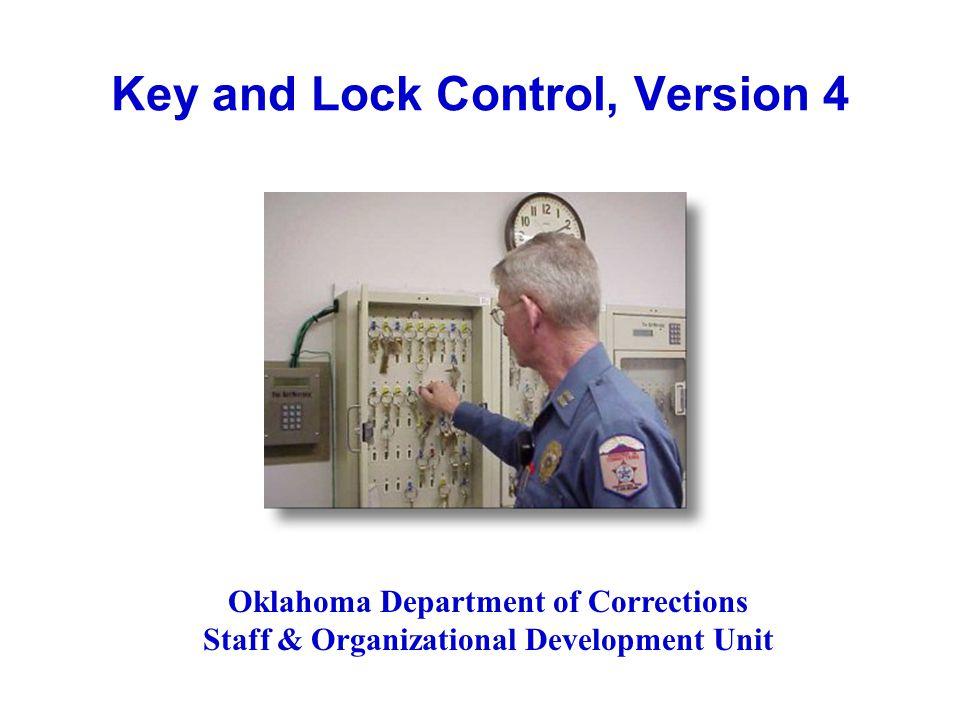 Key and Lock Control, Version 4 Oklahoma Department of Corrections Staff & Organizational Development Unit