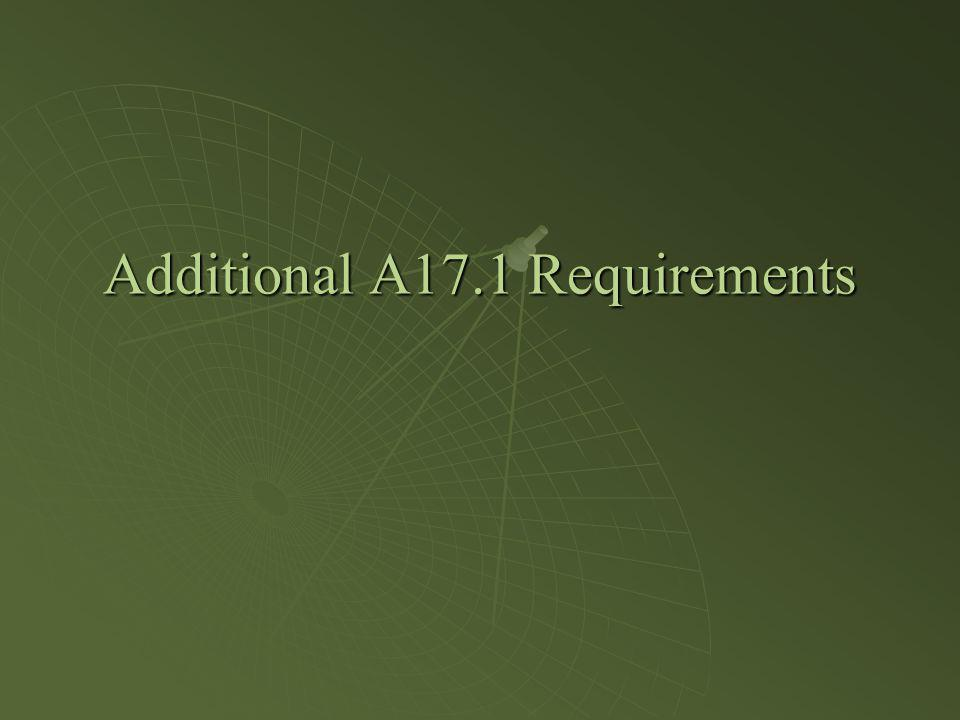 Additional A17.1 Requirements