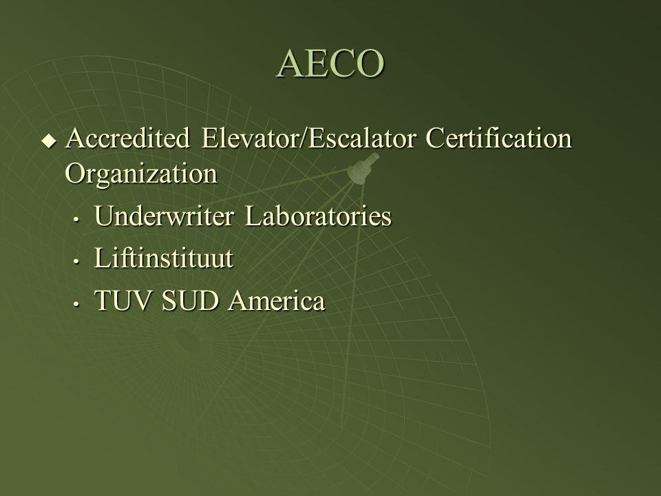 AECO Accredited Elevator/Escalator Certification Organization Accredited Elevator/Escalator Certification Organization Underwriter Laboratories Underw