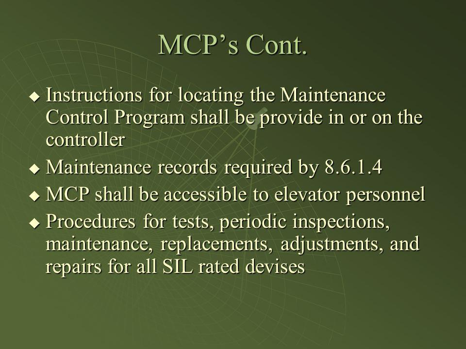 MCPs Cont. Instructions for locating the Maintenance Control Program shall be provide in or on the controller Instructions for locating the Maintenanc