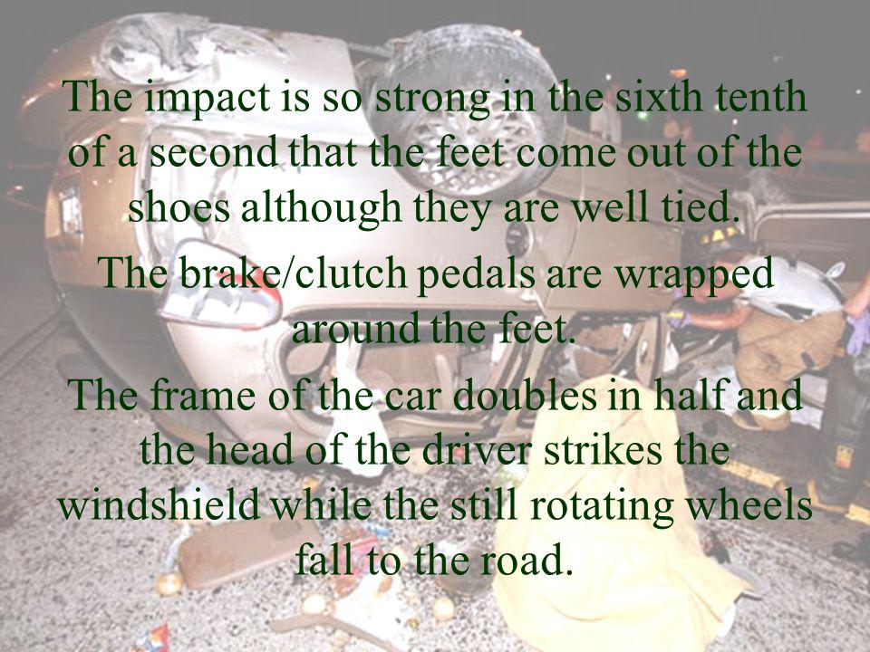 The impact is so strong in the sixth tenth of a second that the feet come out of the shoes although they are well tied.