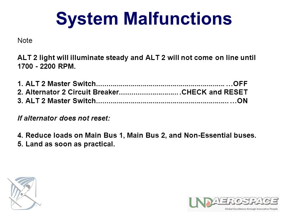 System Malfunctions Note ALT 2 light will illuminate steady and ALT 2 will not come on line until 1700 - 2200 RPM. 1. ALT 2 Master Switch.............