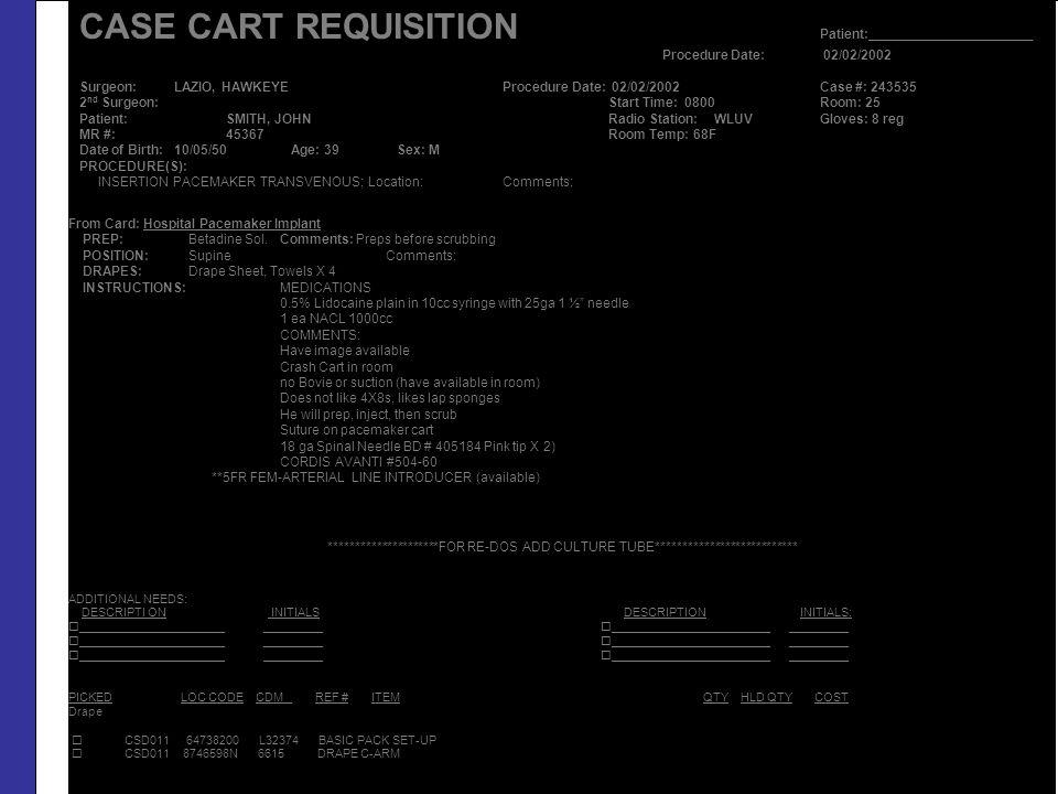 CASE CART REQUISITION Patient:______________________ Procedure Date: 02/02/2002 Surgeon: LAZIO, HAWKEYEProcedure Date: 02/02/2002Case #: 243535 2 nd S