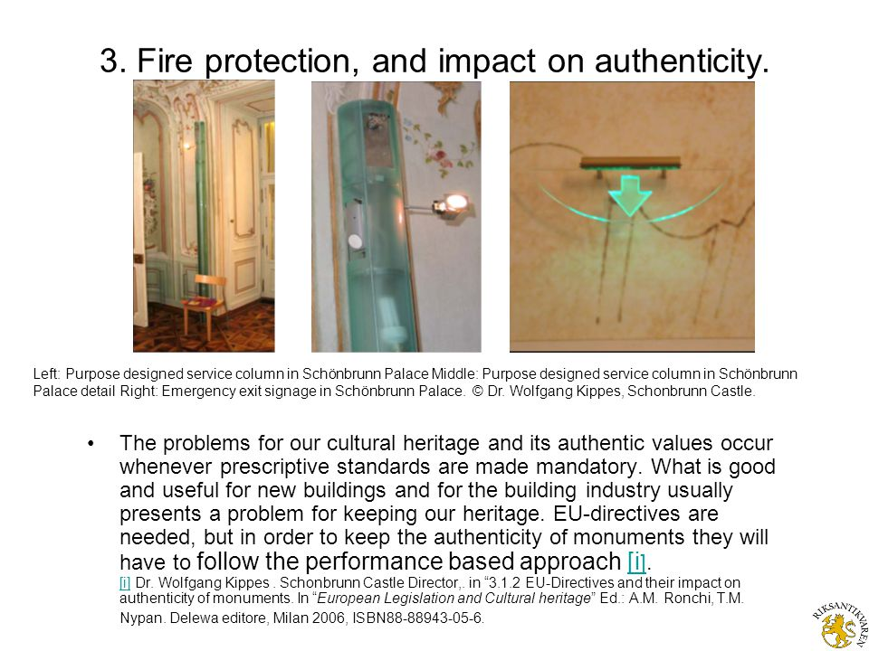 3. Fire protection, and impact on authenticity. The problems for our cultural heritage and its authentic values occur whenever prescriptive standards