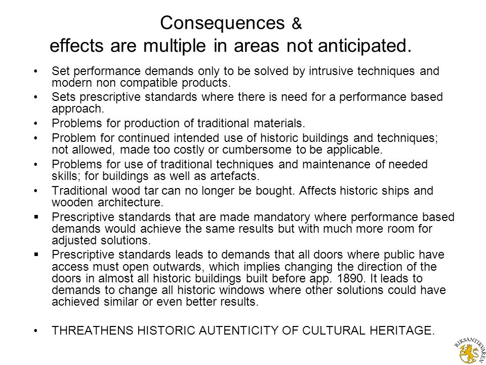 Consequences & effects are multiple in areas not anticipated.