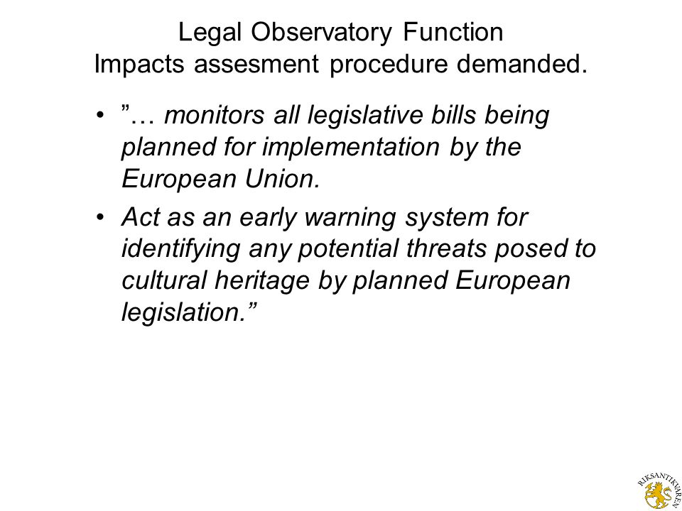 Legal Observatory Function Impacts assesment procedure demanded.