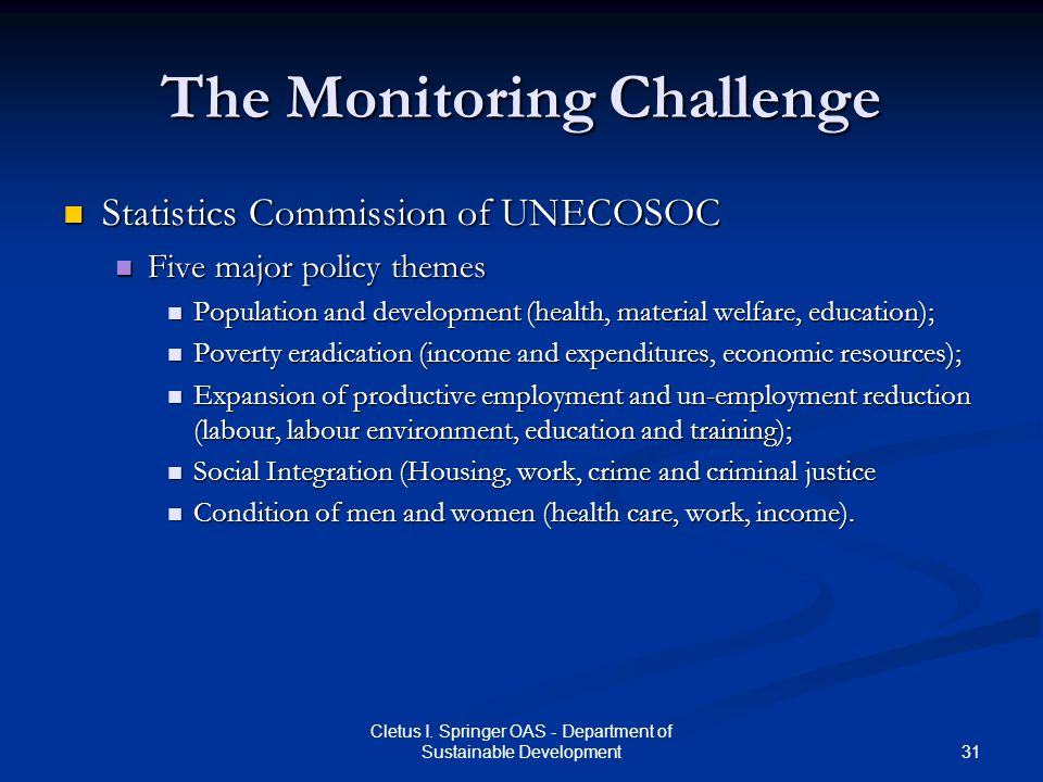 31 Cletus I. Springer OAS - Department of Sustainable Development The Monitoring Challenge Statistics Commission of UNECOSOC Statistics Commission of