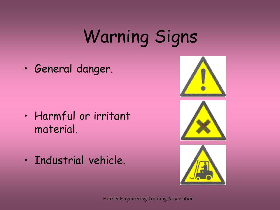 Border Engineering Training Association Warning Signs General danger. Harmful or irritant material. Industrial vehicle.