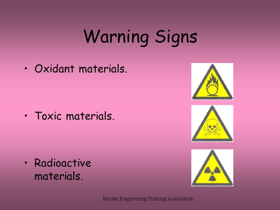 Border Engineering Training Association Warning Signs Oxidant materials. Toxic materials. Radioactive materials.