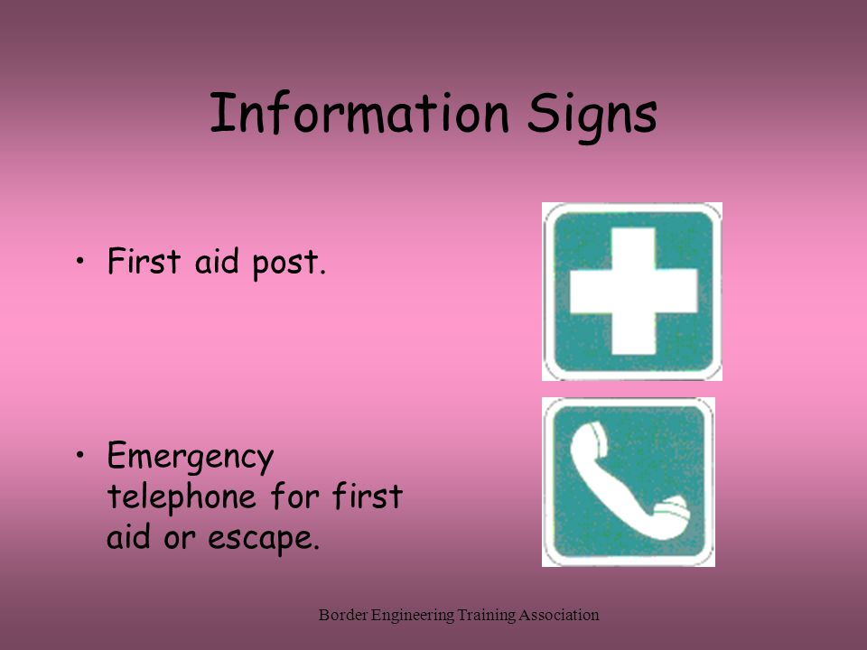 Border Engineering Training Association Information Signs First aid post.