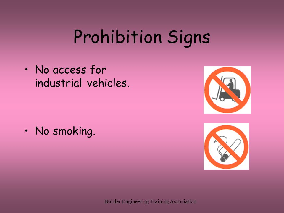 Border Engineering Training Association Prohibition Signs No access for industrial vehicles.