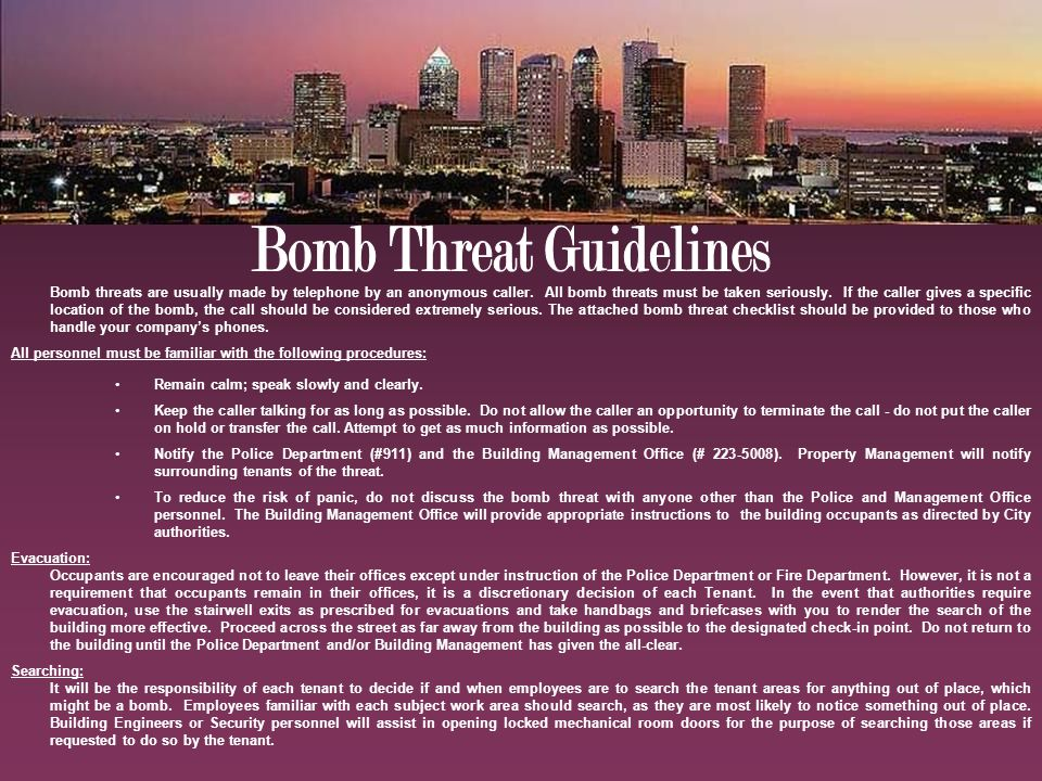Bomb threats are usually made by telephone by an anonymous caller.