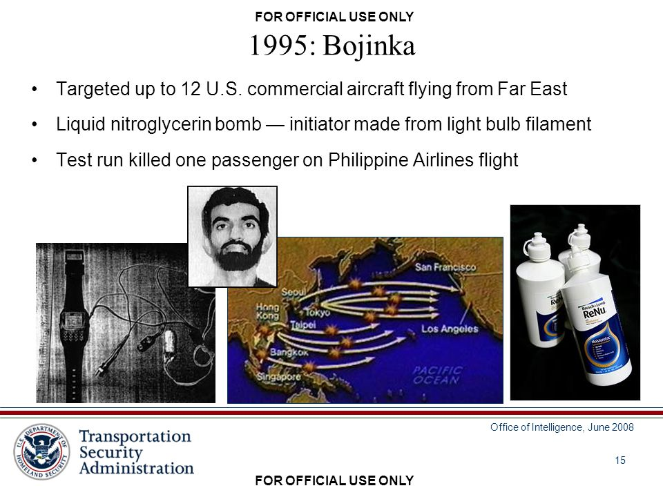 15 Office of Intelligence, June 2008 FOR OFFICIAL USE ONLY 1995: Bojinka Targeted up to 12 U.S.