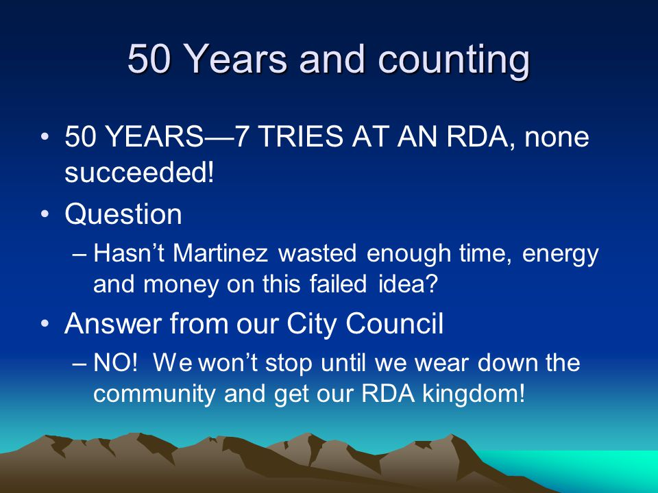 50 Years and counting 50 YEARS7 TRIES AT AN RDA, none succeeded.