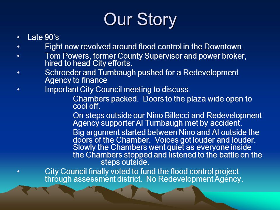 Our Story 2000-01 Menesini and Schroder get City to fund a Downtown and Waterfront Master Plan.