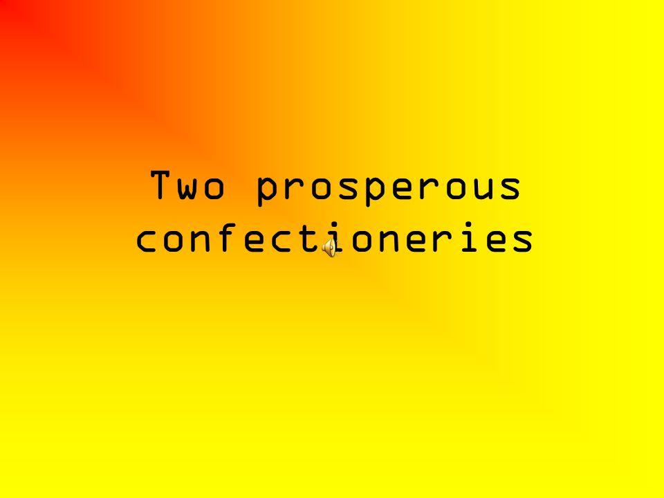 Two prosperous confectioneries