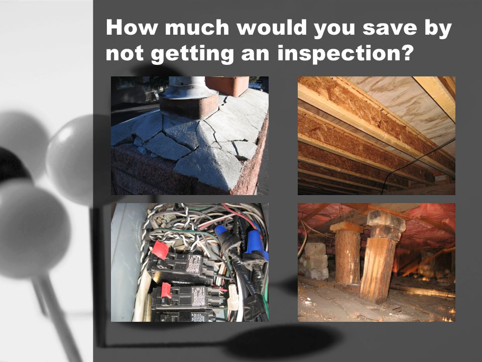 How much would you save by not getting an inspection?