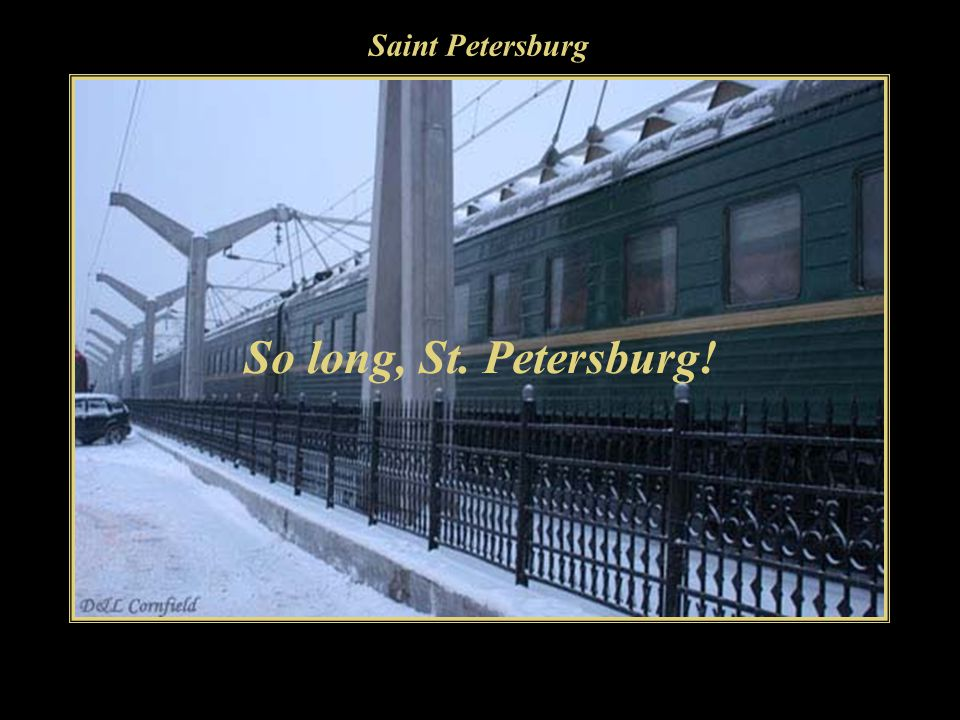 Saint Petersburg And from the enchanting St.