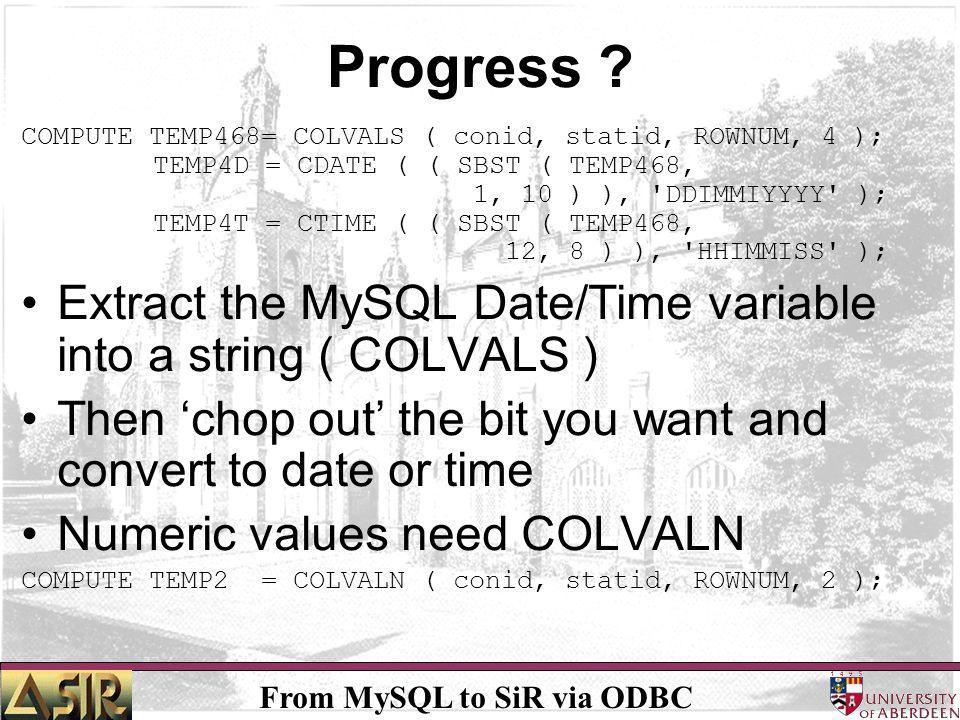 From MySQL to SiR via ODBC Progress .