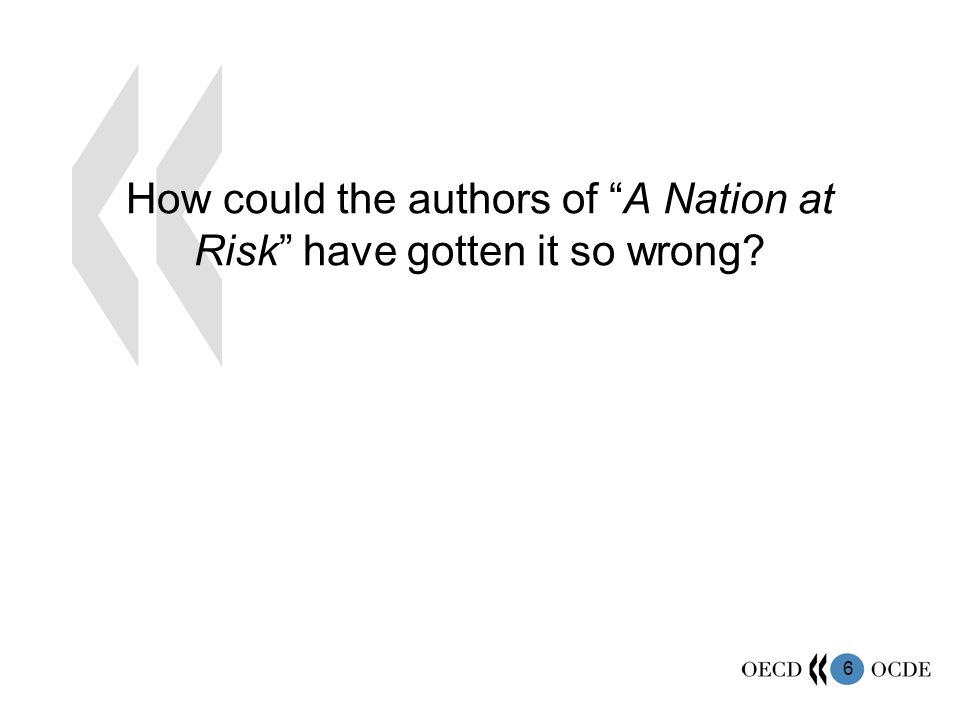 6 How could the authors of A Nation at Risk have gotten it so wrong?
