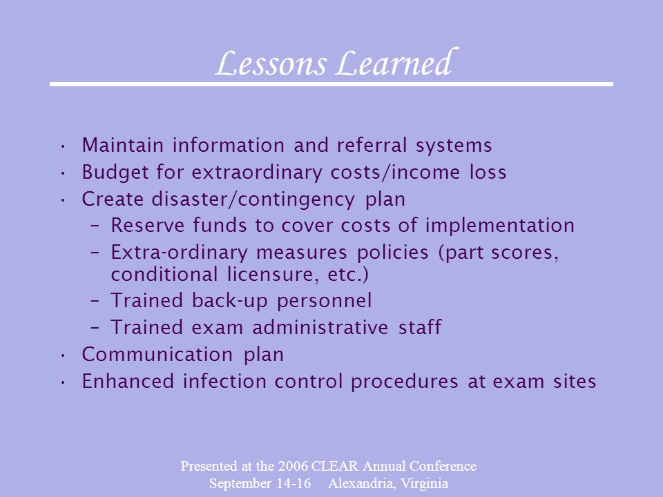 Presented at the 2006 CLEAR Annual Conference September 14-16 Alexandria, Virginia Lessons Learned Maintain information and referral systems Budget fo