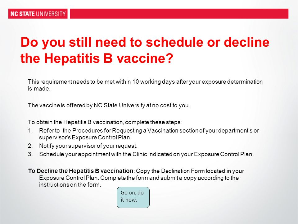 Do you still need to schedule or decline the Hepatitis B vaccine? This requirement needs to be met within 10 working days after your exposure determin