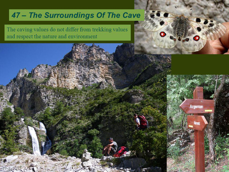19-8-2011 The caving values do not differ from trekking values and respect the nature and environment 47 – The Surroundings Of The Cave