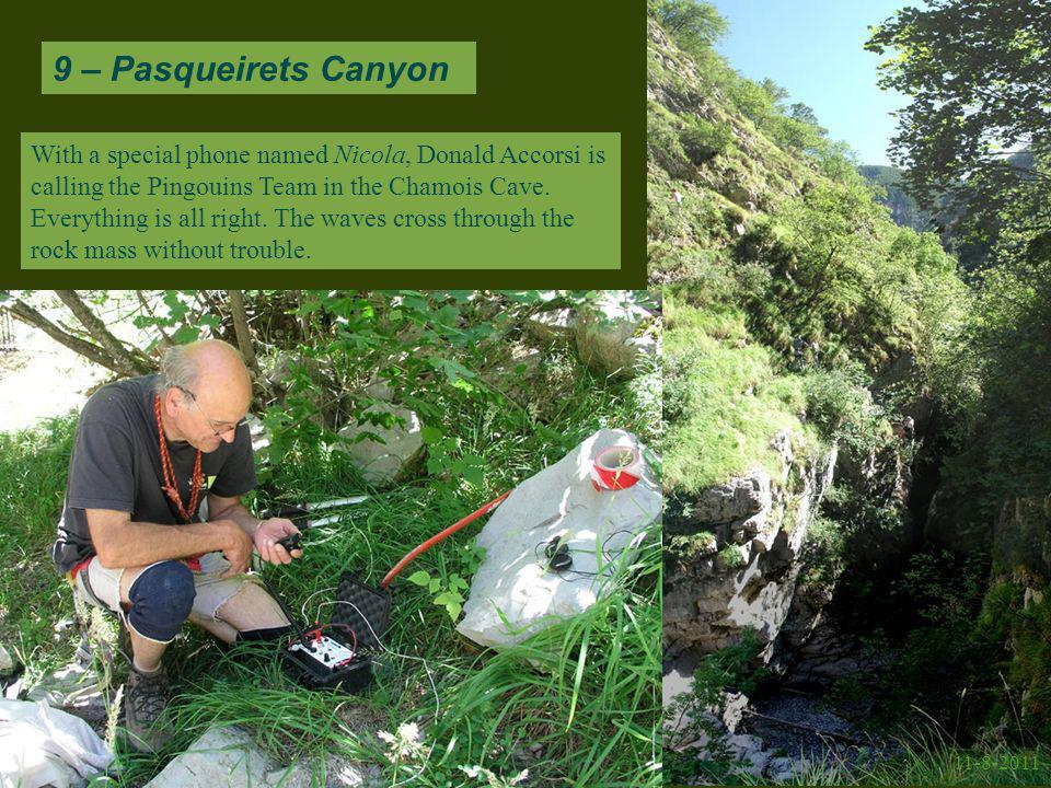 9 – Pasqueirets Canyon 11-8-2011 With a special phone named Nicola, Donald Accorsi is calling the Pingouins Team in the Chamois Cave.