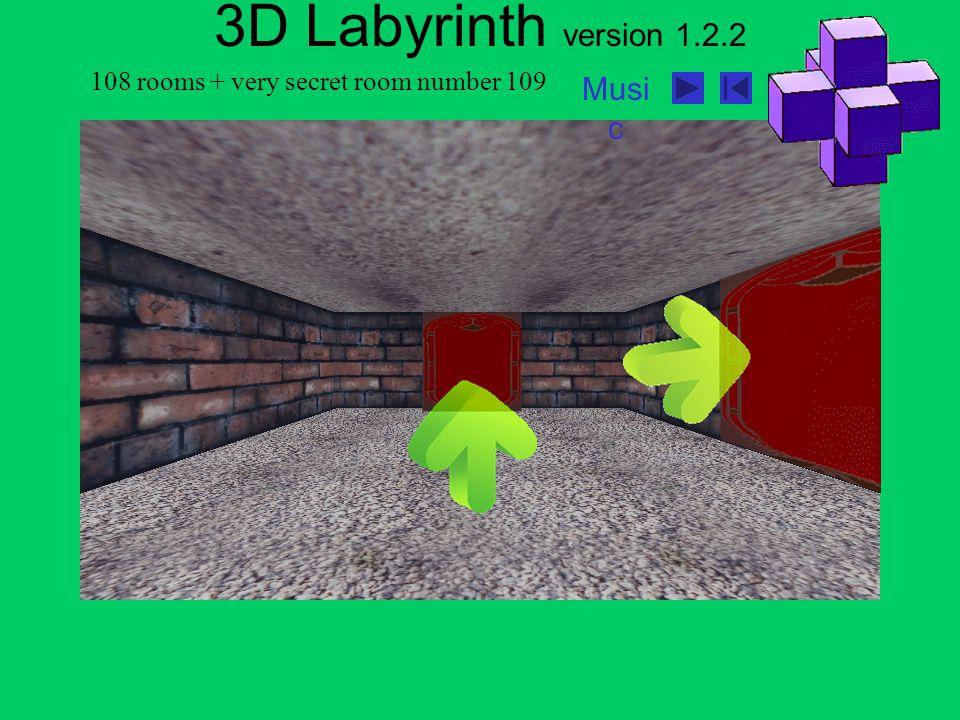 108 rooms + very secret room number 109 Musi c 3D Labyrinth version 1.2.2 Start