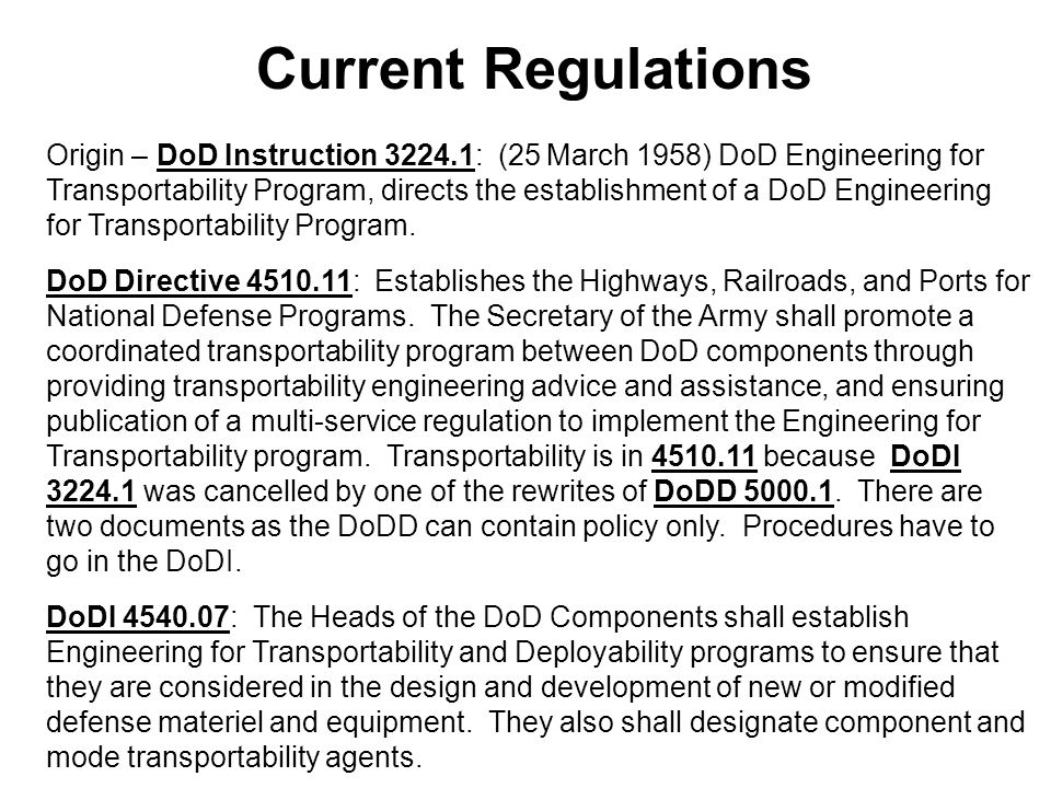DoDI 4540.07 (11 Sep 07) Implements the Engineering for Transportability Program SDDCTEA is the DoD Secretariat for the Engineering for Transportability program.