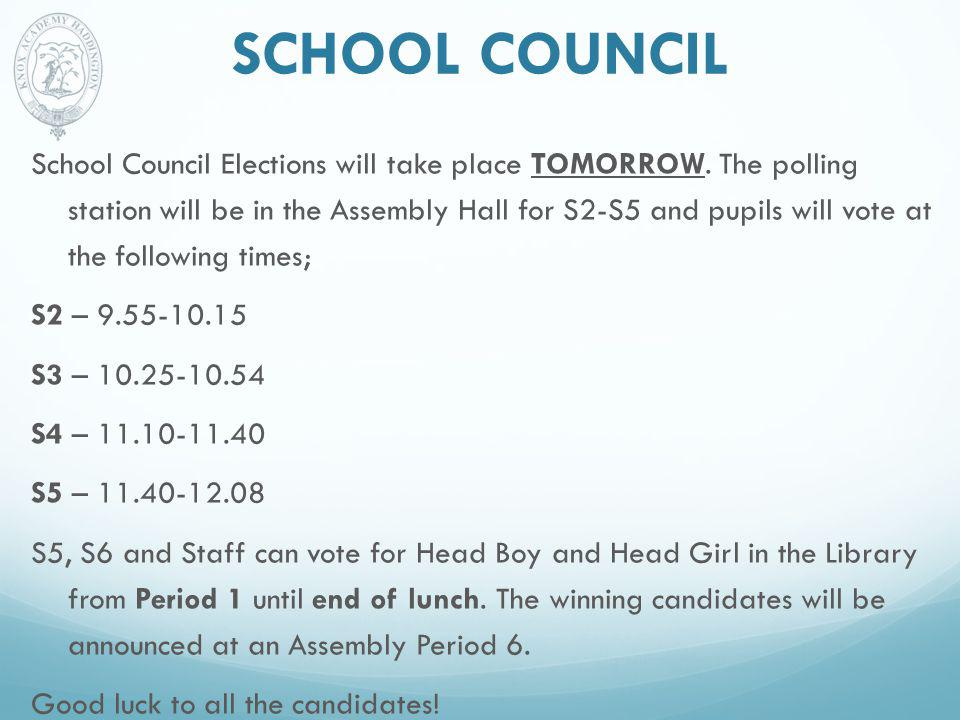 SCHOOL COUNCIL School Council Elections will take place TOMORROW.