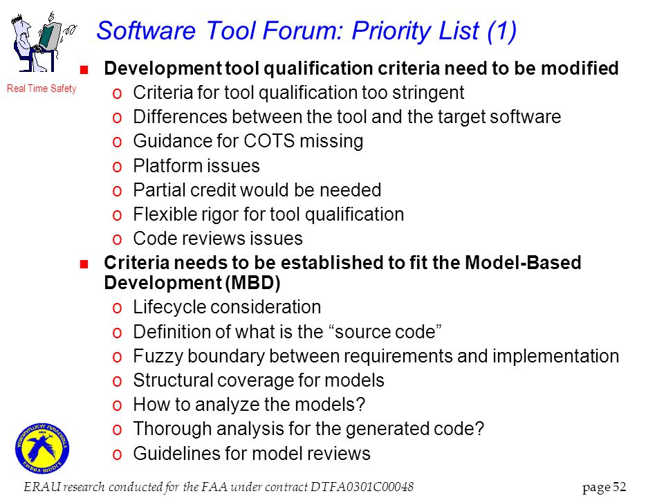 Real Time Safety ERAU research conducted for the FAA under contract DTFA0301C00048 page 52 Software Tool Forum: Priority List (1) Development tool qua