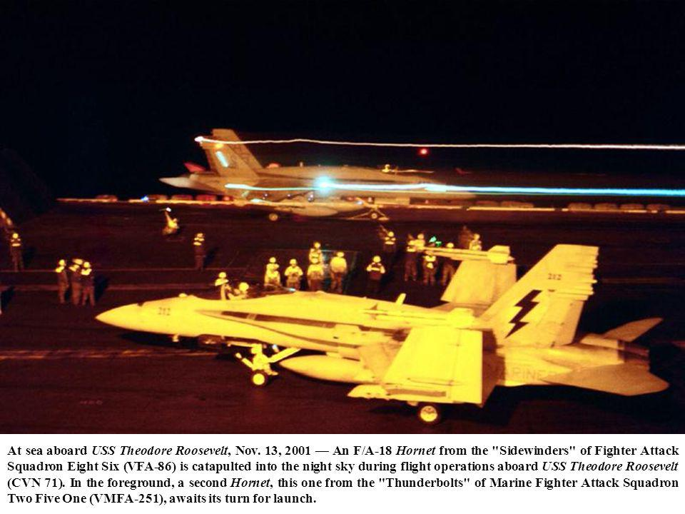 At sea aboard USS Theodore Roosevelt, Nov. 13, 2001 An F/A-18 Hornet from the