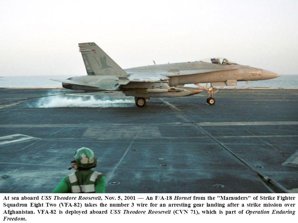 At sea aboard USS Theodore Roosevelt, Nov. 5, 2001 An F/A-18 Hornet from the