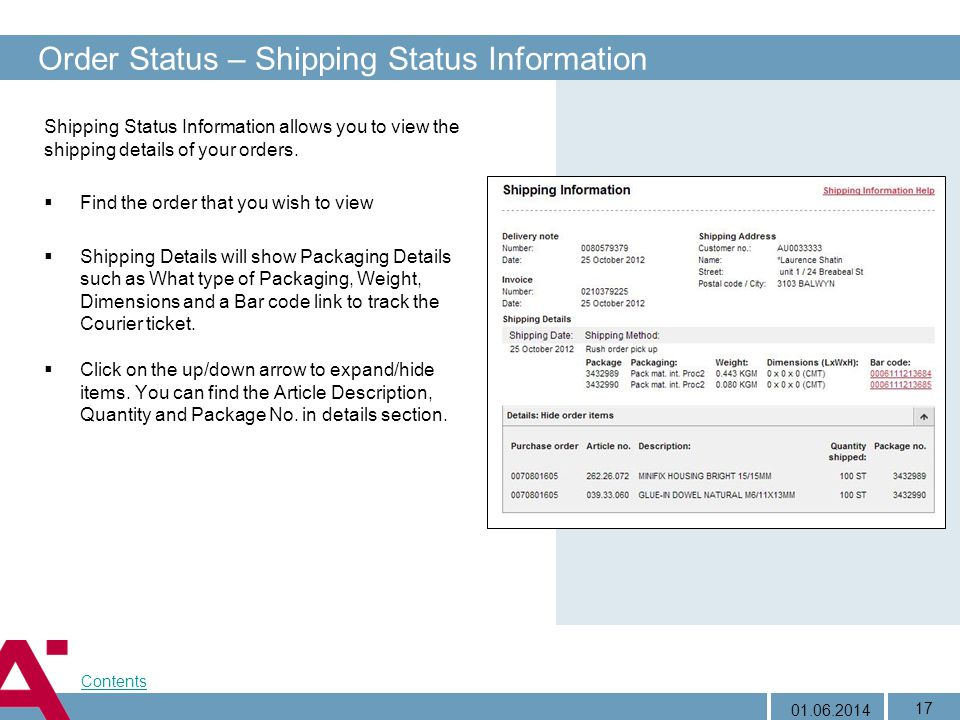 01.06.2014 17 Order Status – Shipping Status Information Shipping Status Information allows you to view the shipping details of your orders. Find the