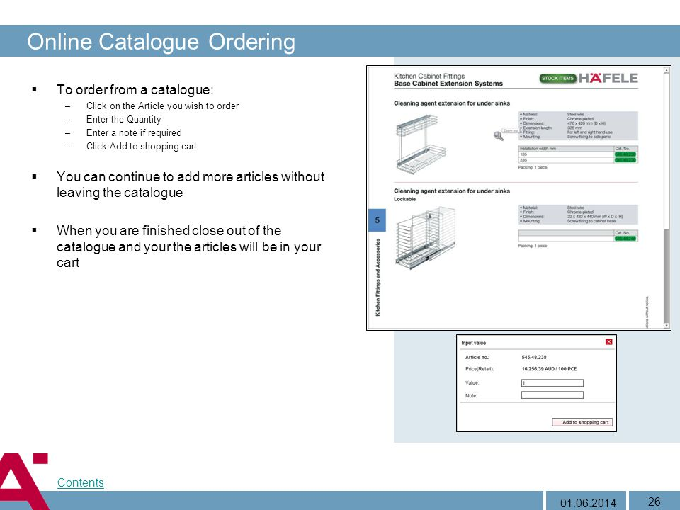 01.06.2014 26 Online Catalogue Ordering To order from a catalogue: –Click on the Article you wish to order –Enter the Quantity –Enter a note if requir