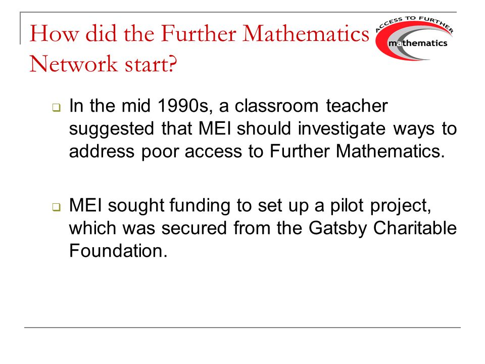 How did the Further Mathematics Network start.