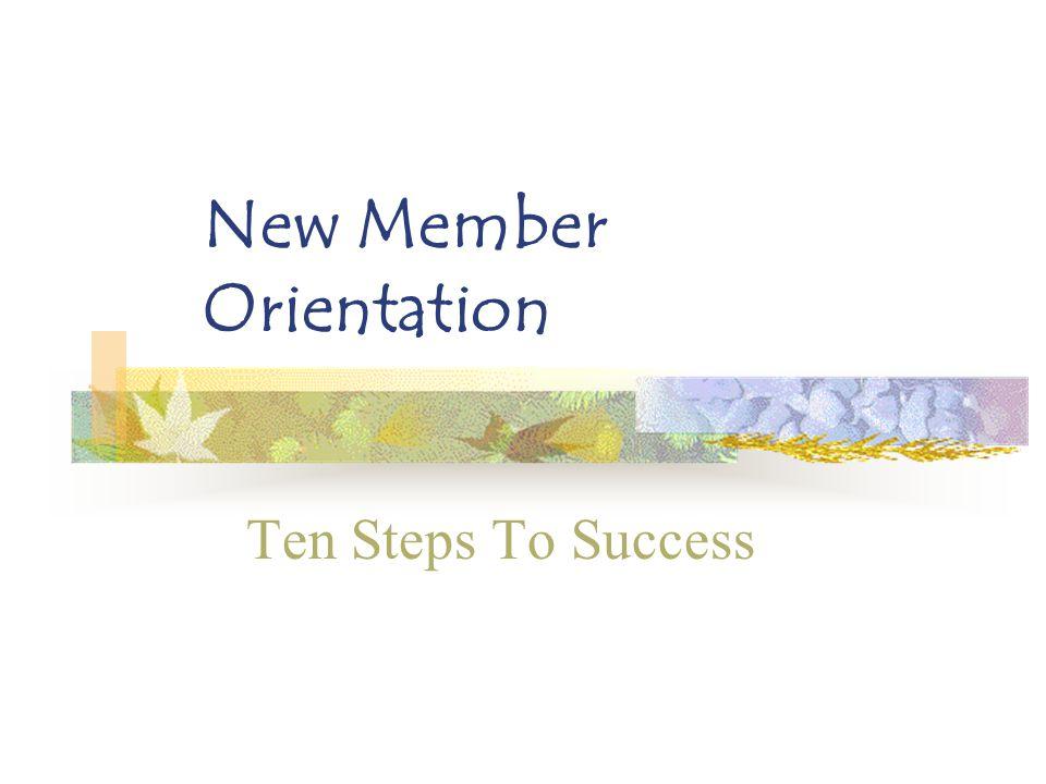 New Member Orientation Ten Steps To Success