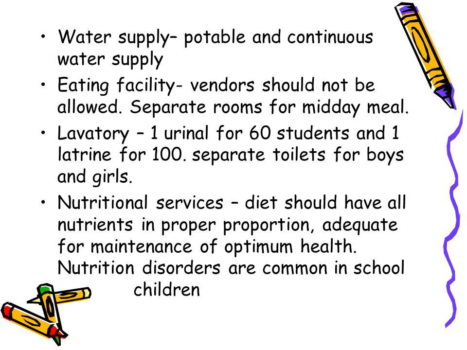 Water supply– potable and continuous water supply Eating facility- vendors should not be allowed.