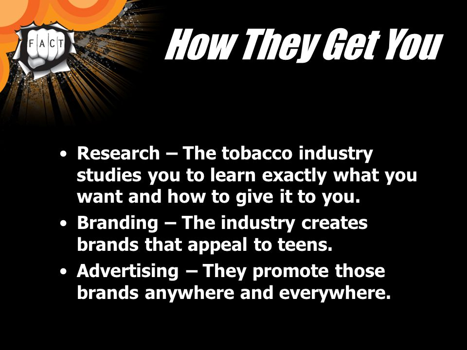 How They Get You Research – The tobacco industry studies you to learn exactly what you want and how to give it to you.
