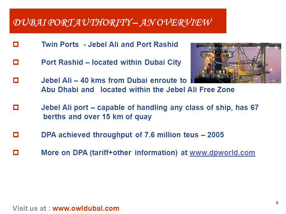 6 Visit us at : www.owldubai.com Twin Ports - Jebel Ali and Port Rashid Port Rashid – located within Dubai City Jebel Ali – 40 kms from Dubai enroute