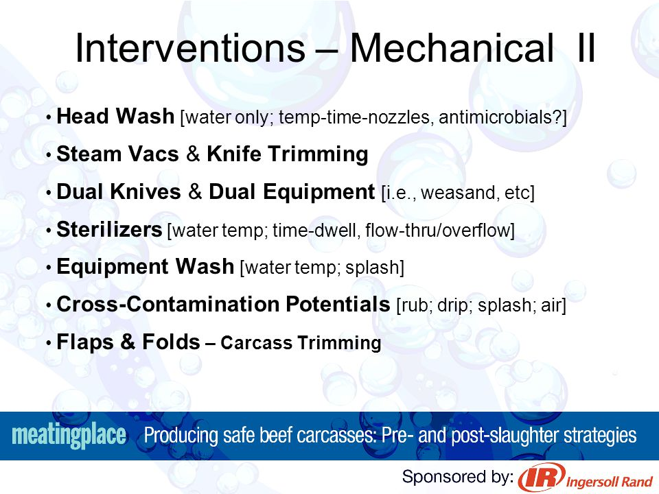 Interventions – Mechanical II Head Wash [water only; temp-time-nozzles, antimicrobials?] Steam Vacs & Knife Trimming Dual Knives & Dual Equipment [i.e