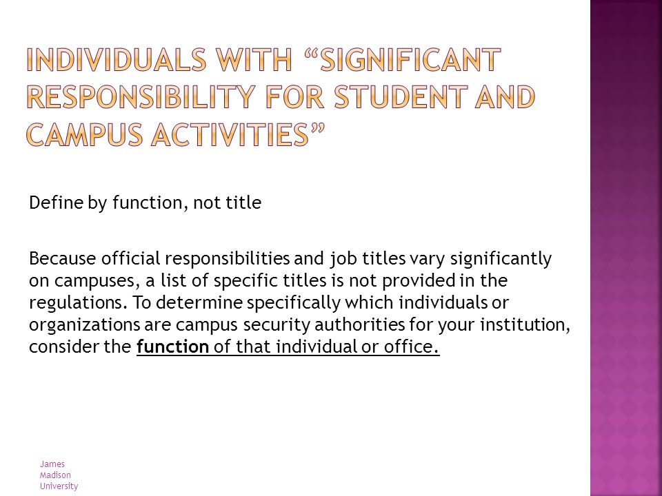Define by function, not title Because official responsibilities and job titles vary significantly on campuses, a list of specific titles is not provid